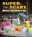 Super-Scary Mochimochi Humorous And Sweetly Sinister Patterns Requiring A