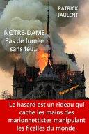 NOTRE-DAME - Pas de fumée sans feu...