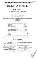 Céline la Créole, ou L'opinion drame en cinq actes et en prose par m. Édouard Alboize
