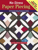 No-Stress Paper Piecing: 13 Projects Using Flannel or Cotton