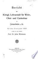 Bericht der H  heren staatlichen Lehranstalt f  r Wein   Obst   und Gartenbau zu Geisenheim a  Rh  f  r die rechnungsjahre