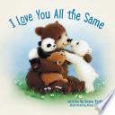 I Love You All the Same Book PDF