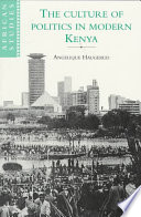 The Culture Of Politics In Modern Kenya book