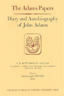Diary and Autobiography of John Adams  Diary  1755 1770 Book PDF