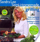 Sandra Lee Semi Homemade Grilling