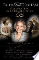 Ruth Bell Graham  Celebrating the Extraordinary Life