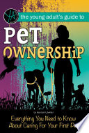 The Young Adult   s Guide Pet Ownership  Everything You Need to Know About Caring For Your First Pet