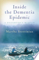 Inside The Dementia Epidemic book