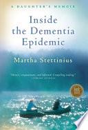 Inside the Dementia Epidemic