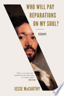 Who Will Pay Reparations on My Soul   Essays Book PDF