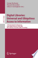 Digital Libraries  Universal and Ubiquitous Access to Information