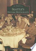 Seattle s Historic Restaurants