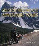 Planet Earth s Greatest Motorcycle Adventure Tours