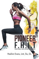 Pioneer F.h.i.t: Functional High Intensity Training