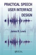 Practical Speech User Interface Design