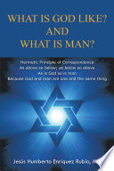 WHAT IS GOD LIKE  AND WHAT IS MAN