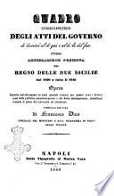 Quadro storico politico degli atti del governo de  domini al di qu   e al di l   del faro  ovvero Legislazione positiva del Regno delle Due Sicilie dal 1806 a tutto il 1840 opera