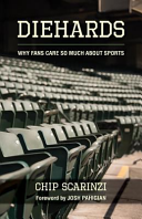 Diehards  Why Fans Care So Much about Sports