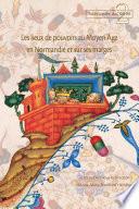 Les lieux de pouvoir au Moyen Âge en Normandie et sur ses marges