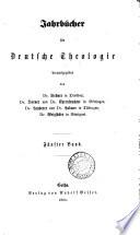 Jahrbücher für deutsche Theologie, herausg. von dr. Liebner [and others].