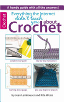 Everything the Internet Didn t Teach You about Crochet