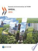 Examens environnementaux de l'OCDE Examens environnementaux de l'OCDE : Brésil 2015