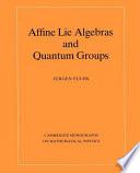 Affine Lie Algebras and Quantum Groups