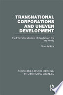 Transnational Corporations and Uneven Development  RLE International Business