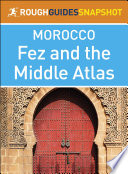 Fez and the Middle Atlas  Rough Guides Snapshot Morocco