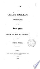 Childe Harold's pilgrimage to the Dead sea: Death on the pale horse: and other poems