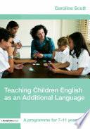 Teaching Children English as an Additional Language