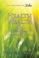 Health, Wealth & Love