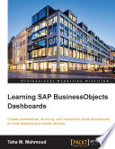 Learning SAP BusinessObjects Dashboards