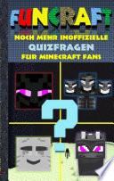 Funcraft Noch Mehr Inoffizielle Quizfragen F R Minecraft Fans