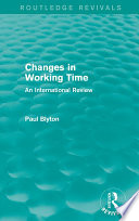 Changes in Working Time  Routledge Revivals