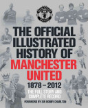 The Official Illustrated History of Manchester United 1878 2012