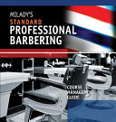 Course Management Guide for Milady s Standard Professional Barbering
