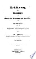 Erklärung der Abkürzungen auf Münzen des Alterthums, des Mittelalters und der neueren Zeit, sowie auf Denkmünzen und münzartigen Zeichen
