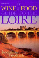 A Wine and Food Guide to the Loire Julia Child Award Winner Of The James Beard