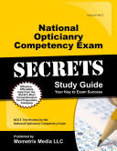 National Opticianry Competency Exam Secrets