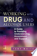 Working With Drug And Alcohol Users