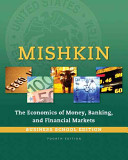 The Economics of Money, Banking and Financial Markets + Myeconlab With Pearson Etext