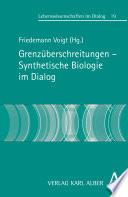 Grenz Berschreitungen Synthetische Biologie Im Dialog