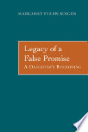 Legacy of a False Promise