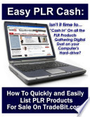 Easy PLR Cash: How to Quickly and Easily List PLR Products For Sale On TradeBit.com