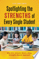 Spotlighting The Strengths Of Every Single Student Why U S Schools Need A New Strengths Based Approach