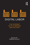 Digital Labor Shifting Sites Of Labor Markets To The Internet