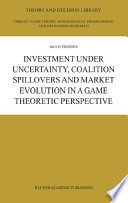 Investment under Uncertainty  Coalition Spillovers and Market Evolution in a Game Theoretic Perspective