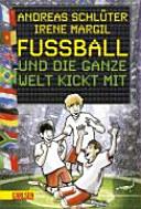Fussball und die ganze Welt kickt mit