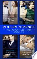 Modern Romance Collection  April 2018 Books 1   4  Castiglione s Pregnant Princess   Consequence of His Revenge   Imprisoned by the Greek s Ring   Blackmailed into the Marriage Bed  Mills   Boon e Book Collections